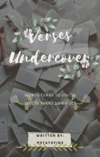 Verses Undercover by potatoesfine