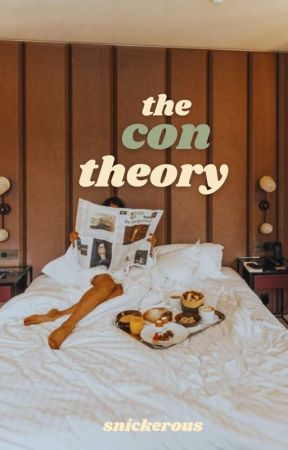 The Con Theory by snickerous