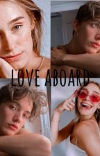 LOVE ABOARD by _noart_fanfic_