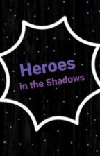 Heroes in the Shadows by Nomie132
