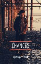 CHANCES (L.T.) by supme1d