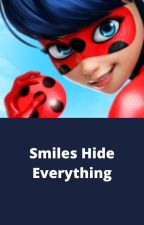 Smiles Hide Everything by LaurenZsider12