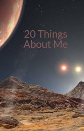 20 Things About Me by TheSecretiveChild