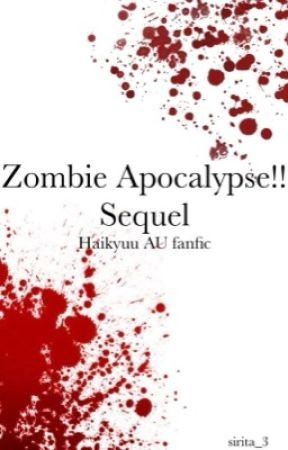 Zombie Apocalypse!! Sequel - Haikyuu AU fanfic -ON HIATUS- by sirita_3