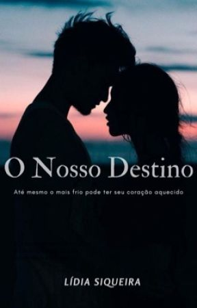 O Nosso Destino  by lidismcs