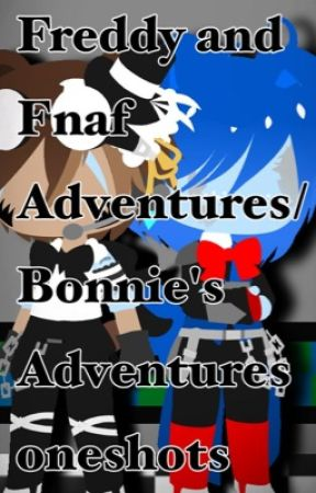 Fnaf adventures/the last guardians and freddy channel oneshots by Angelsfall123456