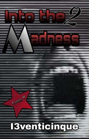 Into The Madness - 2 by I3venticinque
