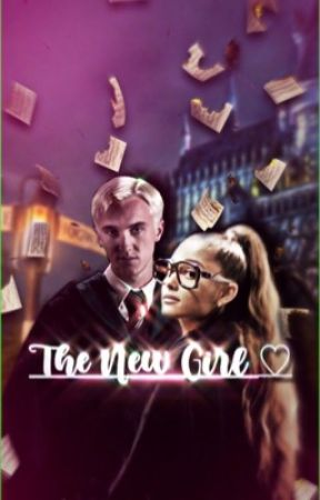 𝓣𝓱𝓮 𝓝𝓮𝔀 𝓖𝓲𝓻𝓵♡- A Draco Malfoy Love Story by Dracosvftie