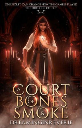 A Court of Bones and Smoke by dreaminginreverie