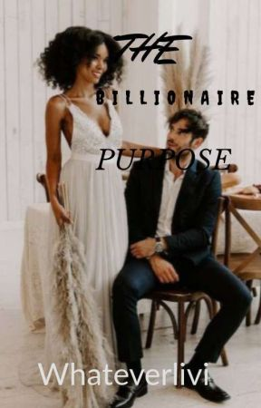 The Billionaire's Purpose by whateverlivi