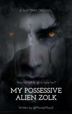 My Possessive Alien Zolk by MandyMays2