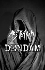DENDAM  by abstrakim