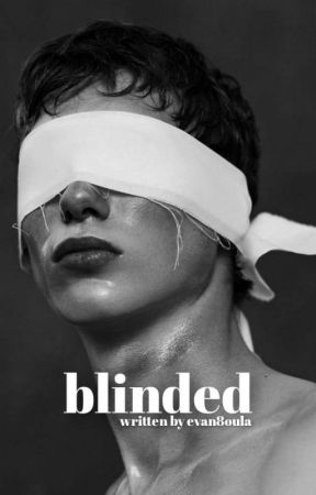 blinded by evan8oula