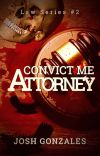 """Convict Me, Attorney."" (Law Series #2) cover"