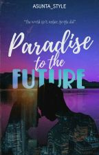Paradise To The Future by Asunta_Style