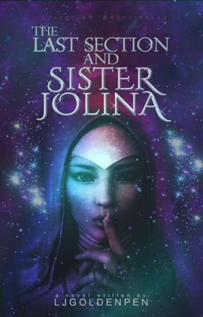 The Last Section and Sister Jolina (COMPLETED) by LjGoldenpen