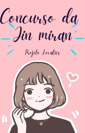 Concurso  literário da Jin miran || Lovatics by PROJETLOVATICS