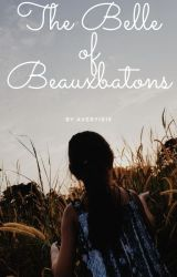 The Belle of Beauxbatons by avery_iris