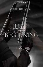 Just The Beginning (Mafia Series #1) by stadiiya
