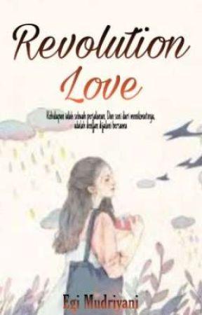 Revolution Love  by egimdryani