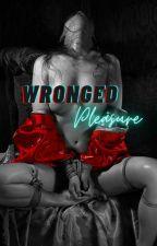 Wronged Pleasure  by Kinnthyn