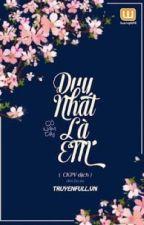 DUY NHẤT LÀ EM by eirlysodile04