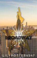 That Broadway Child by lilypotter6457