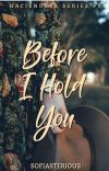 Before I Hold You (Haciendera Series #1) cover