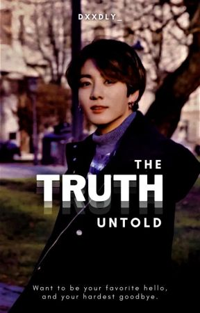 The Truth Untold | ᴋᴛʜ.ᴊᴊᴋ by dxxdly_