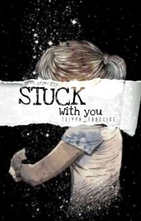 Stuck With You[One-Shot Story] by Leiyah_Francine
