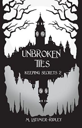 Unbroken Ties (Keeping Secrets 2) by mlatimerridley