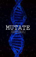 Mutate by SOULFULGENIUS