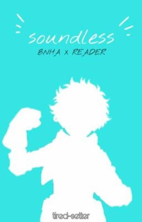 soundless | bnha x reader  by tired-setter