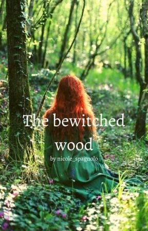 The bewitched wood by breaking_book