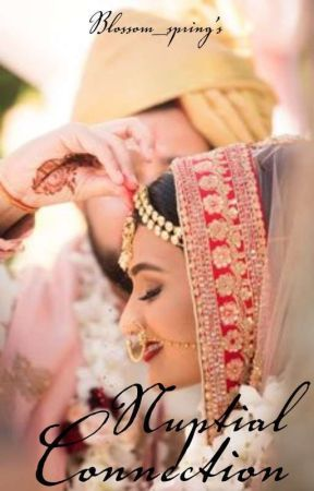 Nuptial Connection~Shivika by Blossom_Springs