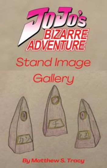 JoJo's Bizarre Adventures - OC Stand Image Gallery
