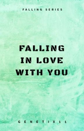 Falling In Love With You (SOON) by Genetix11