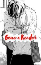 Gene x Reader by thusasx112
