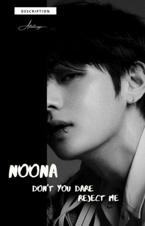 Noona Don't you dare reject me [18+]  by Astaeticz_yu