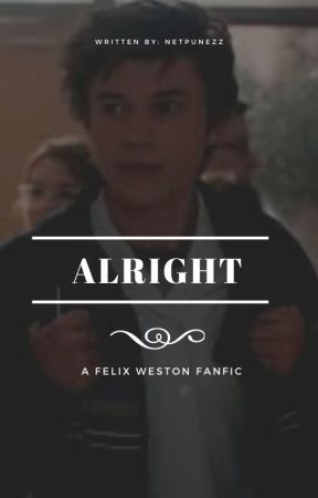 ALRIGHT-felix weston by netpunezz