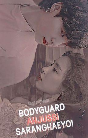 Bodyguard Ahjussi Saranghaeyo! by mintangerine