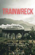 Train Wreck by LizzyPeltonWrites