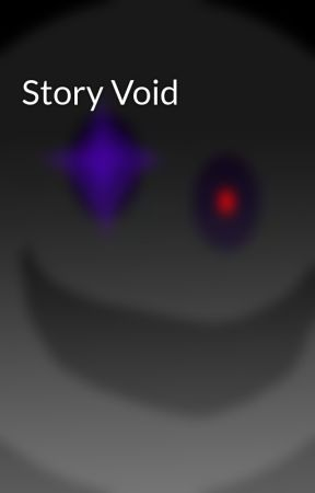 Story Void by Loblast