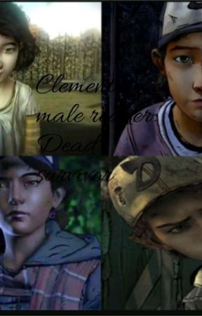 Clementine x male reader: Dead survivor by Walkingdeadtelltale