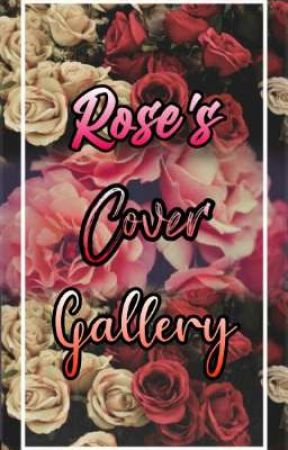 Rose's Cover Gallery 🖤 by _Theenchantedgirl_