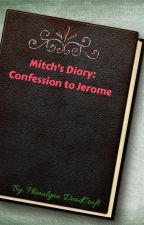 Mitch's Diary: Confession to Jerome [Completed] by WoofMiss