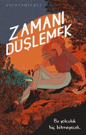 ZAMANI DÜŞLEMEK by aniotsmierci