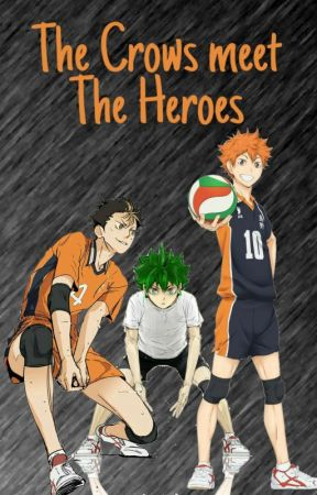 The Crows Meet The Heroes! by Todoroki_Shoto1203