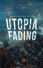 Utopia Fading (ON HOLD) by Artelina_020