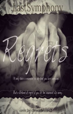Regrets ( One Shot Story) by lastsymphony